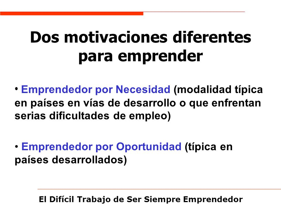 Dos motivaciones diferentes para emprender