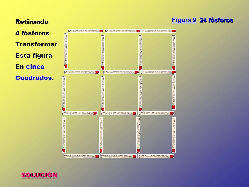 Figura 9 24 fósforos Retirando 4 fósforos Transformar Esta figura En cinco Cuadrados. SOLUCIÓN