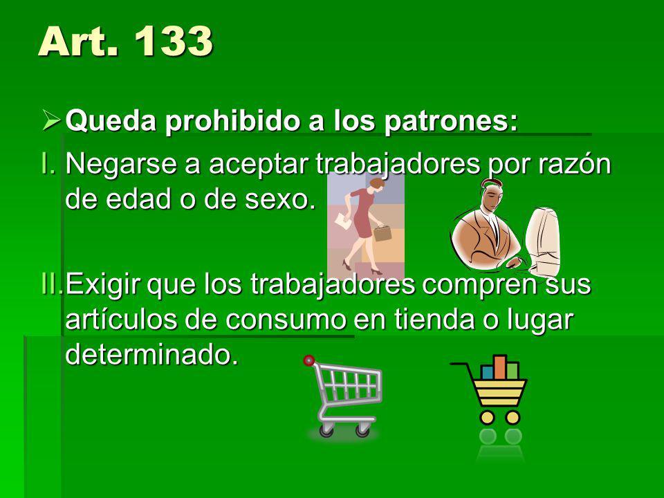 Art. 133 Queda prohibido a los patrones:
