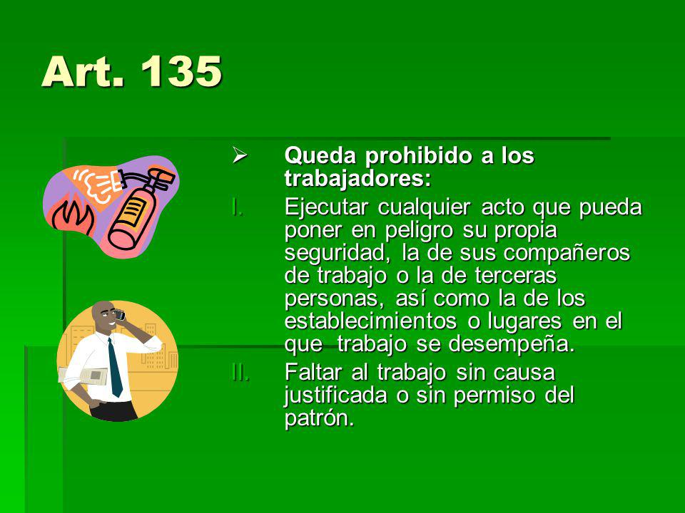 Art. 135 Queda prohibido a los trabajadores: