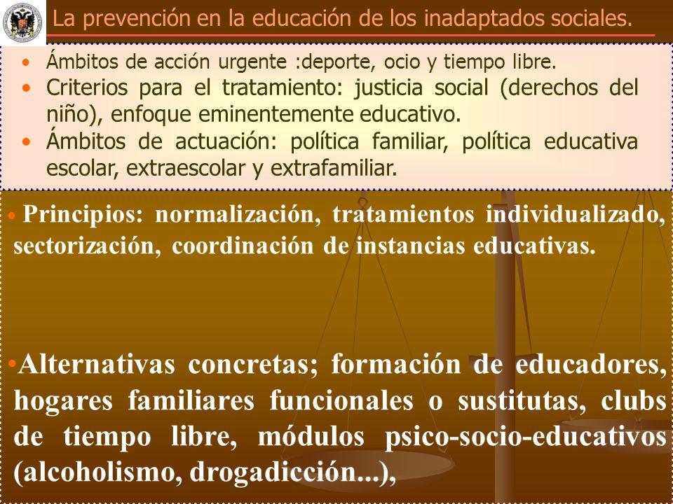 La prevención en la educación de los inadaptados sociales.