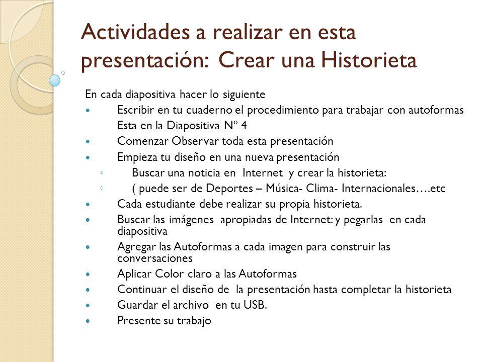 Actividades a realizar en esta presentación: Crear una Historieta