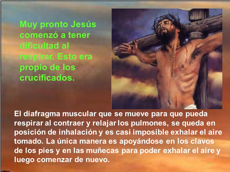 Muy pronto Jesús comenzó a tener dificultad al respirar