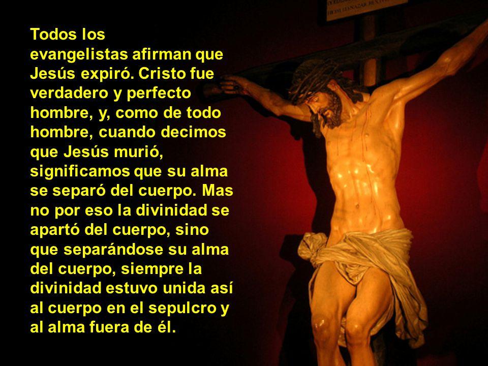 Todos los evangelistas afirman que Jesús expiró