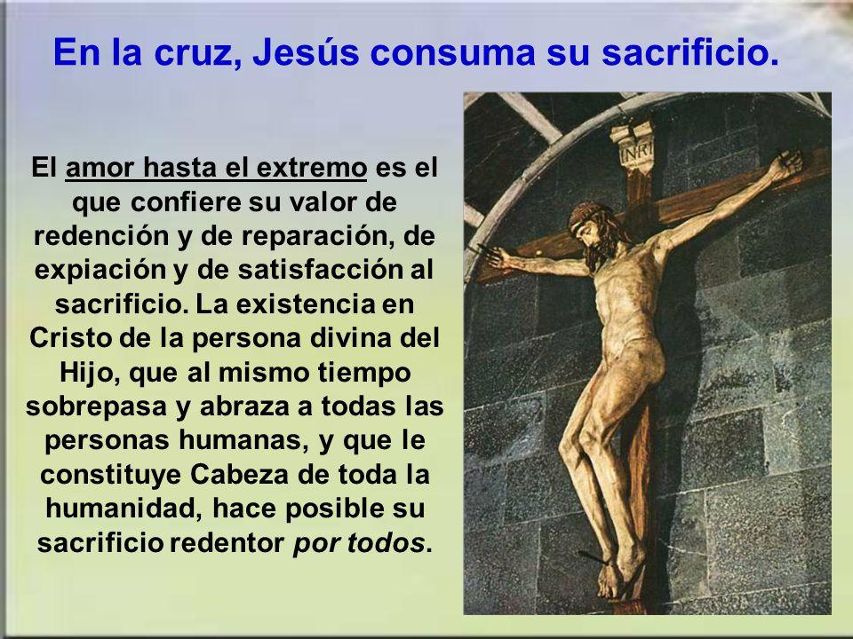 En la cruz, Jesús consuma su sacrificio.