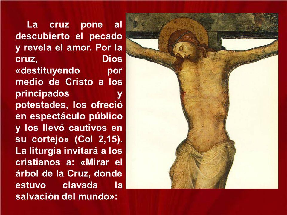 La cruz pone al descubierto el pecado y revela el amor