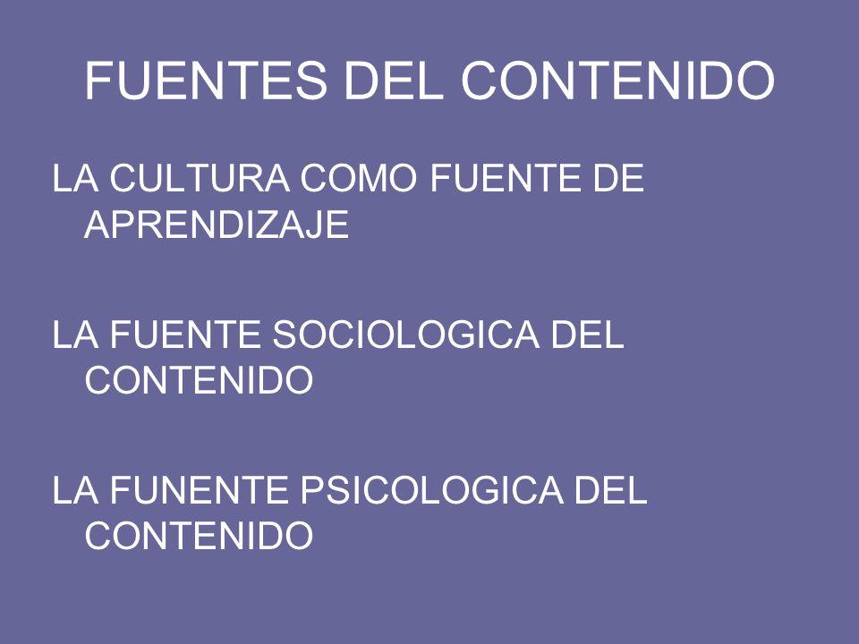 FUENTES DEL CONTENIDO LA CULTURA COMO FUENTE DE APRENDIZAJE