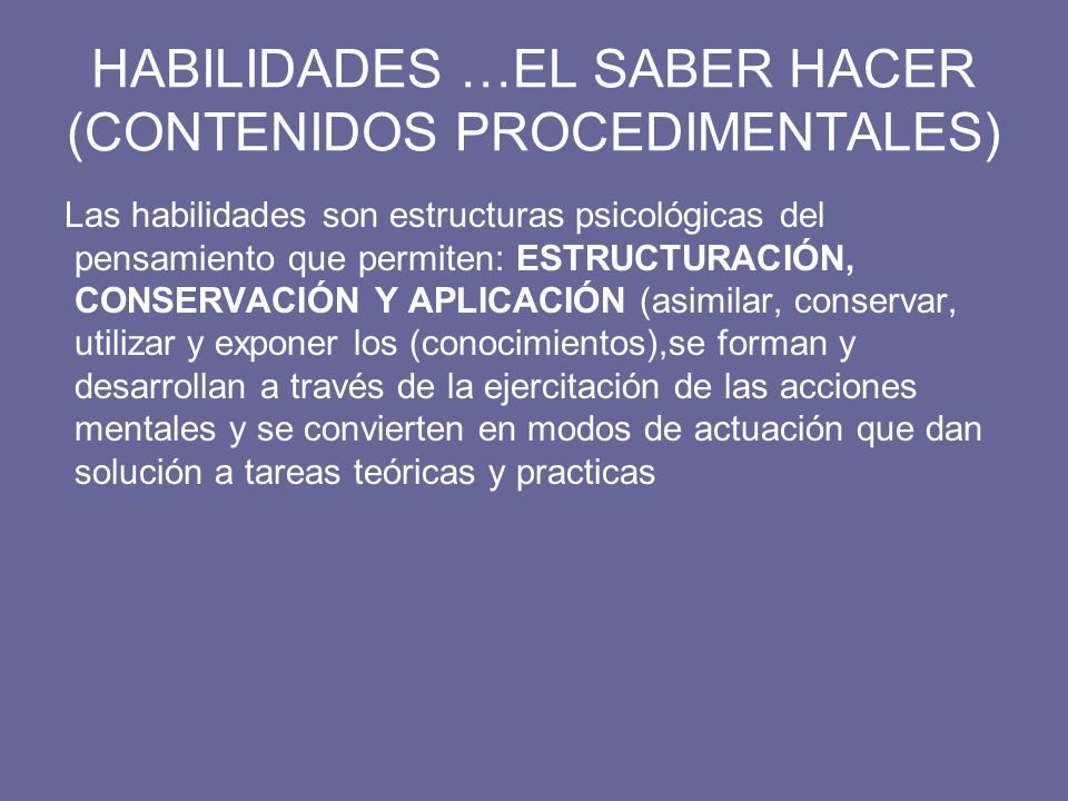 HABILIDADES …EL SABER HACER (CONTENIDOS PROCEDIMENTALES)