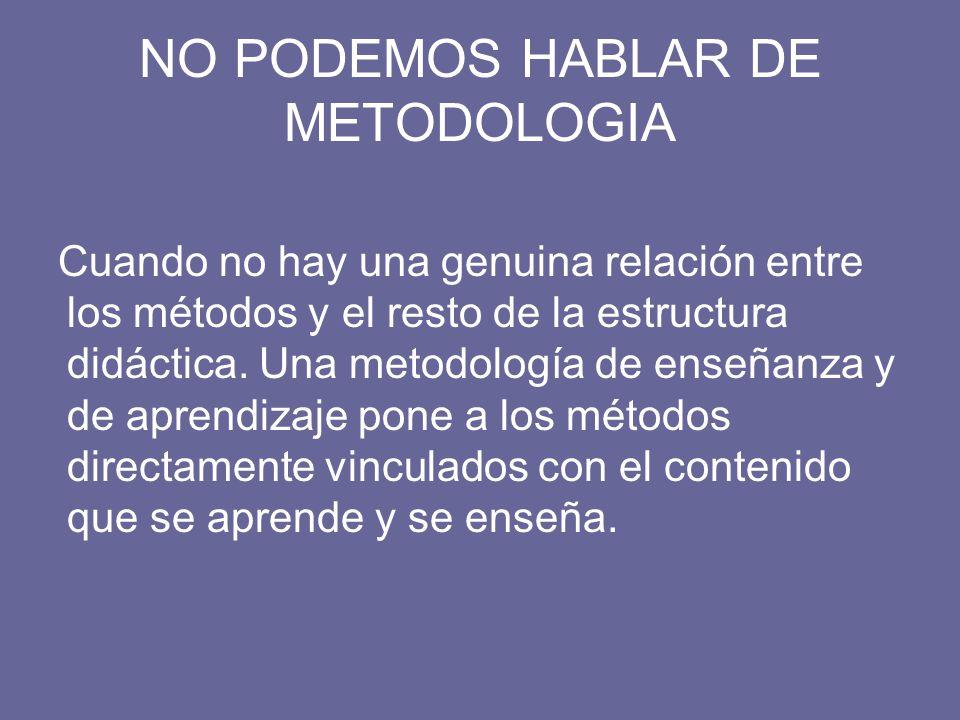NO PODEMOS HABLAR DE METODOLOGIA