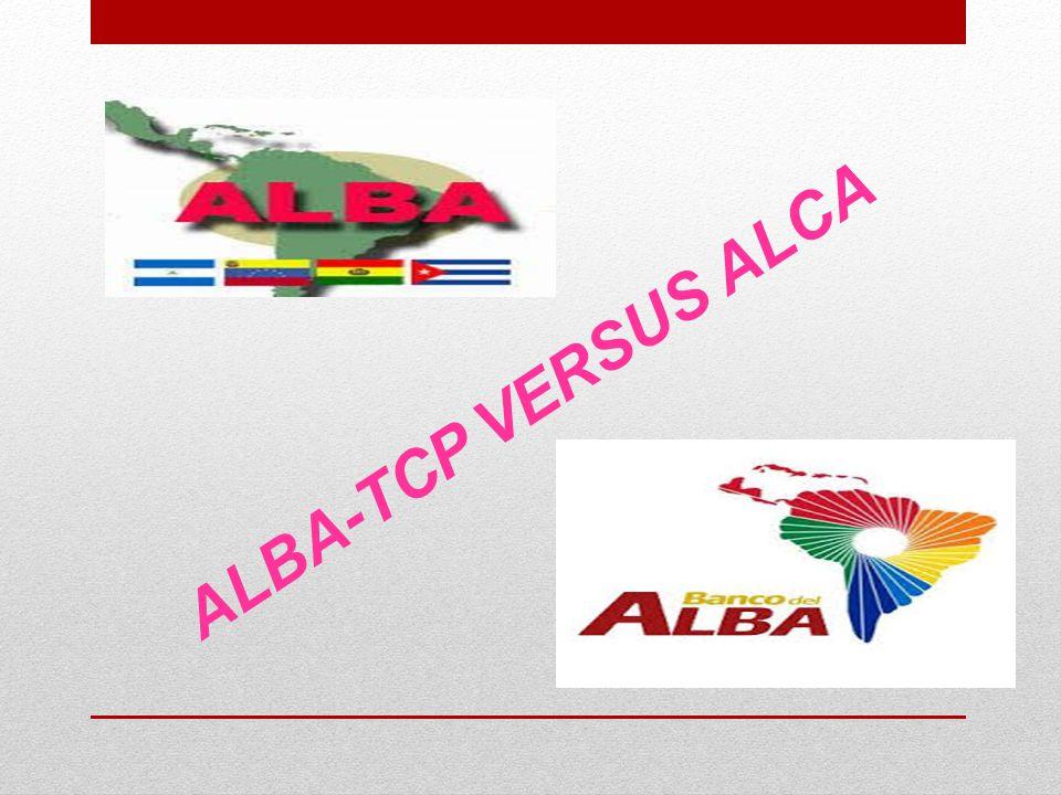 ALBA-TCP VERSUS ALCA
