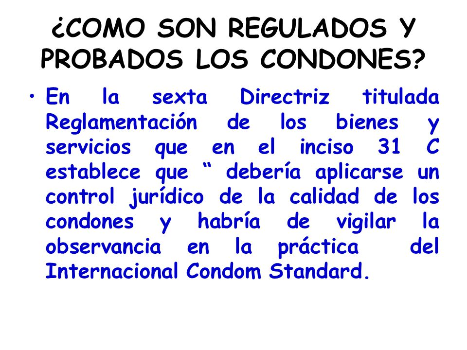 ¿COMO SON REGULADOS Y PROBADOS LOS CONDONES