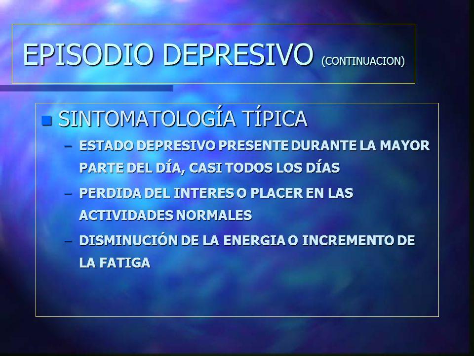 EPISODIO DEPRESIVO (CONTINUACION)