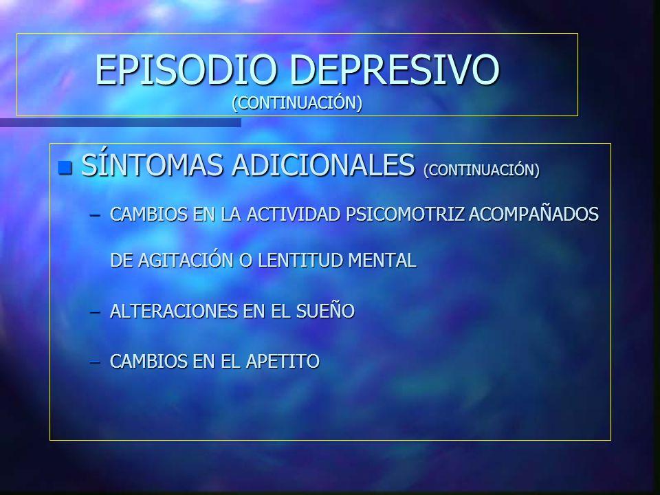EPISODIO DEPRESIVO (CONTINUACIÓN)