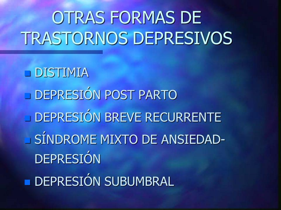 OTRAS FORMAS DE TRASTORNOS DEPRESIVOS