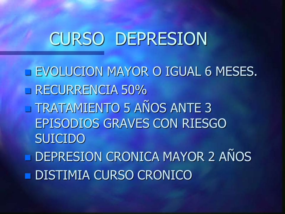 CURSO DEPRESION EVOLUCION MAYOR O IGUAL 6 MESES. RECURRENCIA 50%