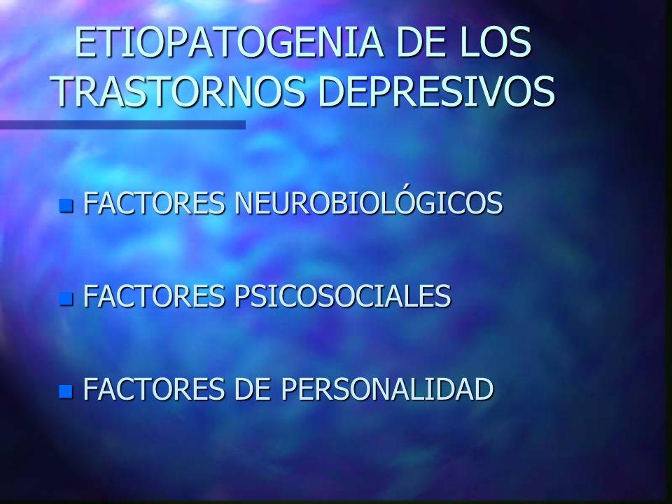 ETIOPATOGENIA DE LOS TRASTORNOS DEPRESIVOS