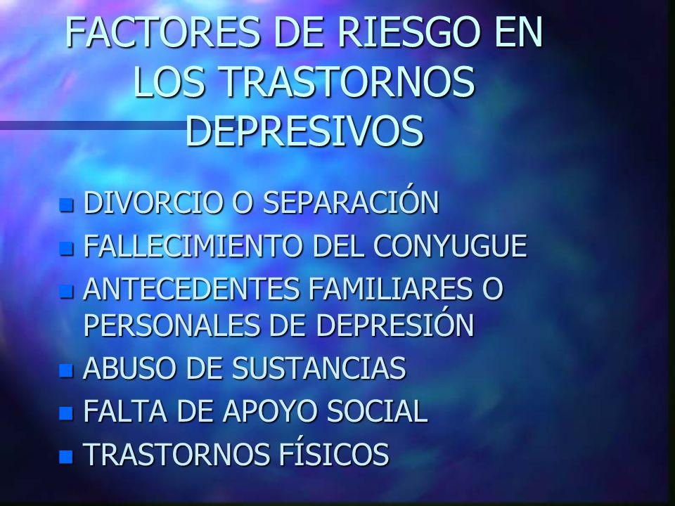 FACTORES DE RIESGO EN LOS TRASTORNOS DEPRESIVOS