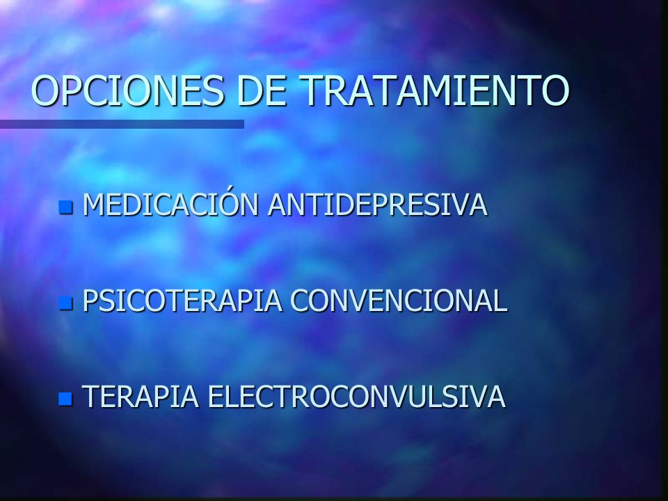 OPCIONES DE TRATAMIENTO