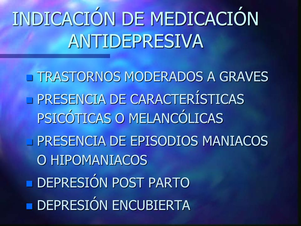 INDICACIÓN DE MEDICACIÓN ANTIDEPRESIVA