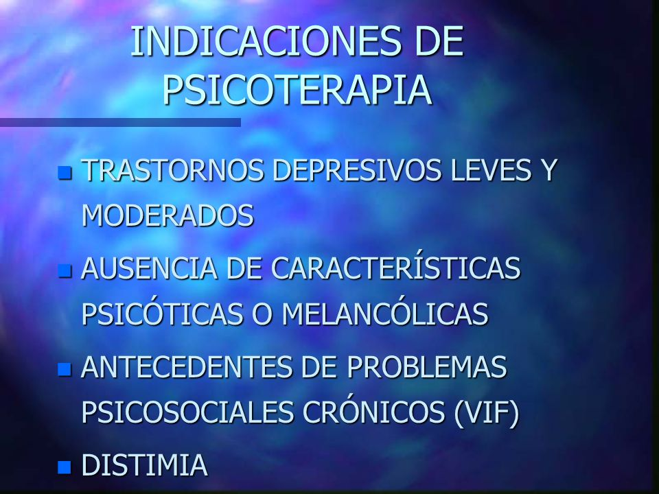 INDICACIONES DE PSICOTERAPIA
