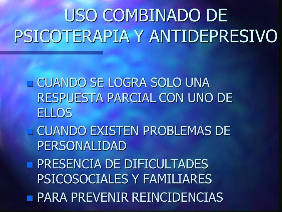 USO COMBINADO DE PSICOTERAPIA Y ANTIDEPRESIVO