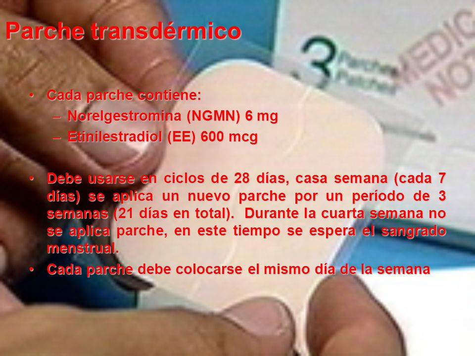 Parche transdérmico Cada parche contiene: Norelgestromina (NGMN) 6 mg