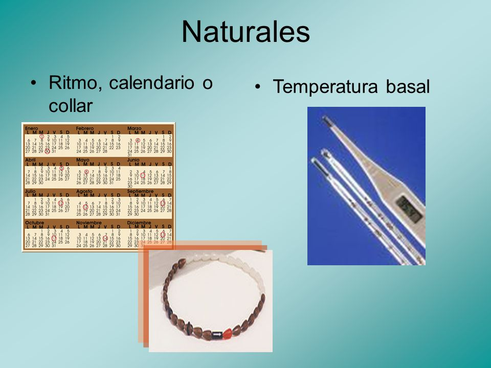 Naturales Ritmo, calendario o collar Temperatura basal