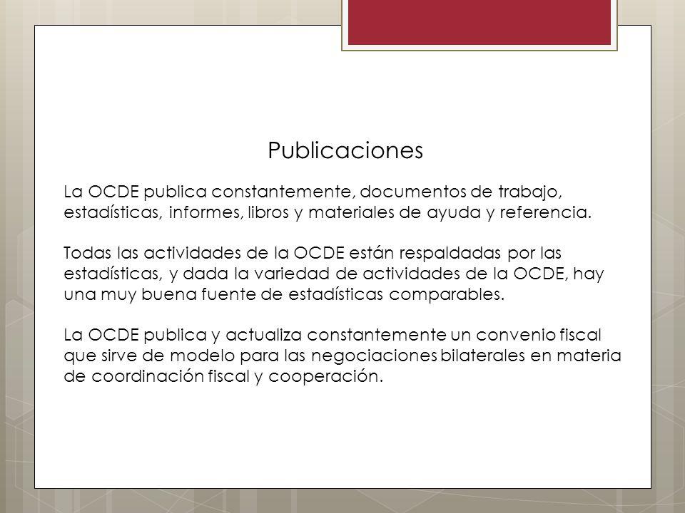 Publicaciones La OCDE publica constantemente, documentos de trabajo, estadísticas, informes, libros y materiales de ayuda y referencia.