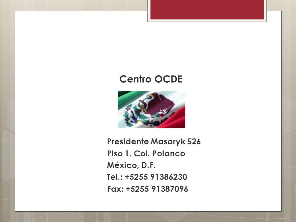 Centro OCDE Presidente Masaryk 526 Piso 1, Col. Polanco México, D.F.