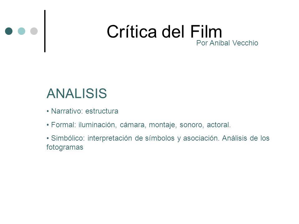 Crítica del Film ANALISIS Por Anibal Vecchio Narrativo: estructura