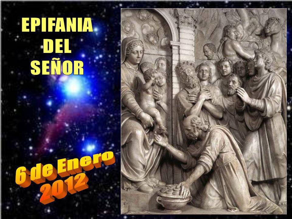 EPIFANIA DEL SEÑOR 6 de Enero 2012
