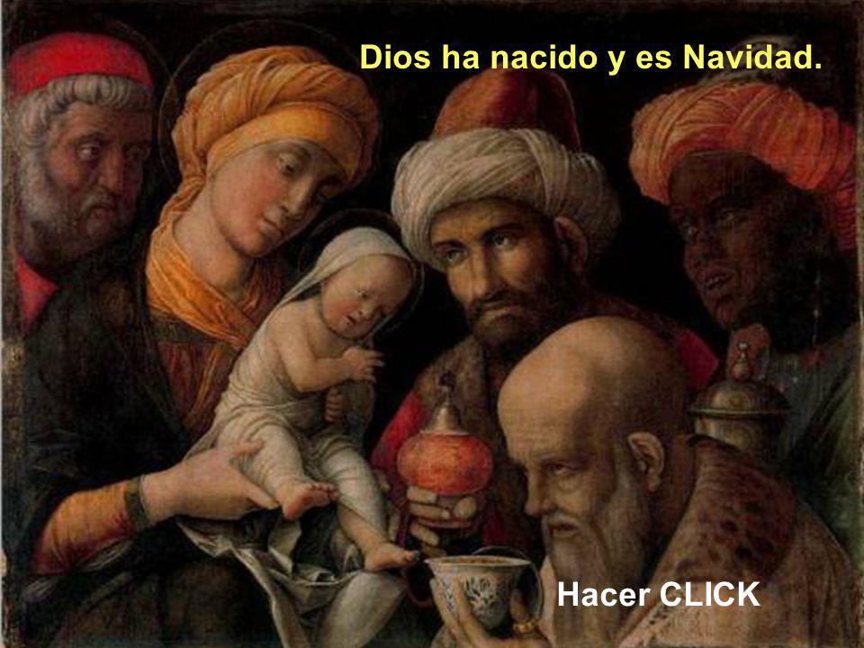 Dios ha nacido y es Navidad.