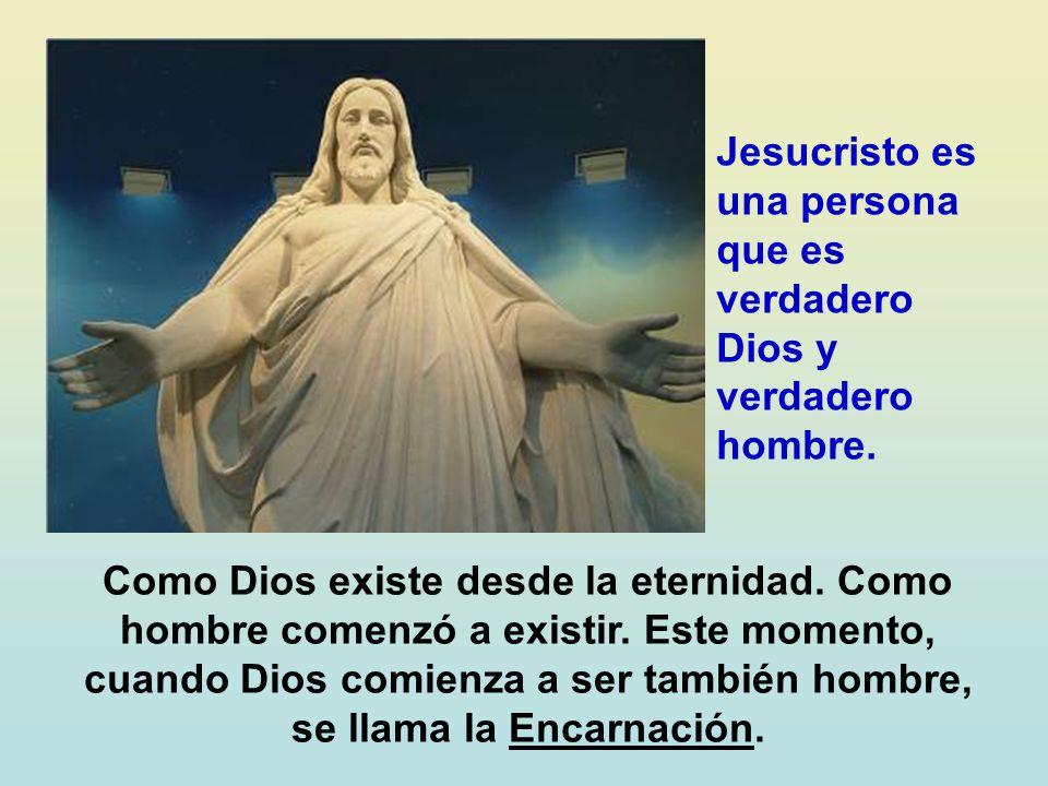 Jesucristo es una persona que es verdadero Dios y verdadero hombre.
