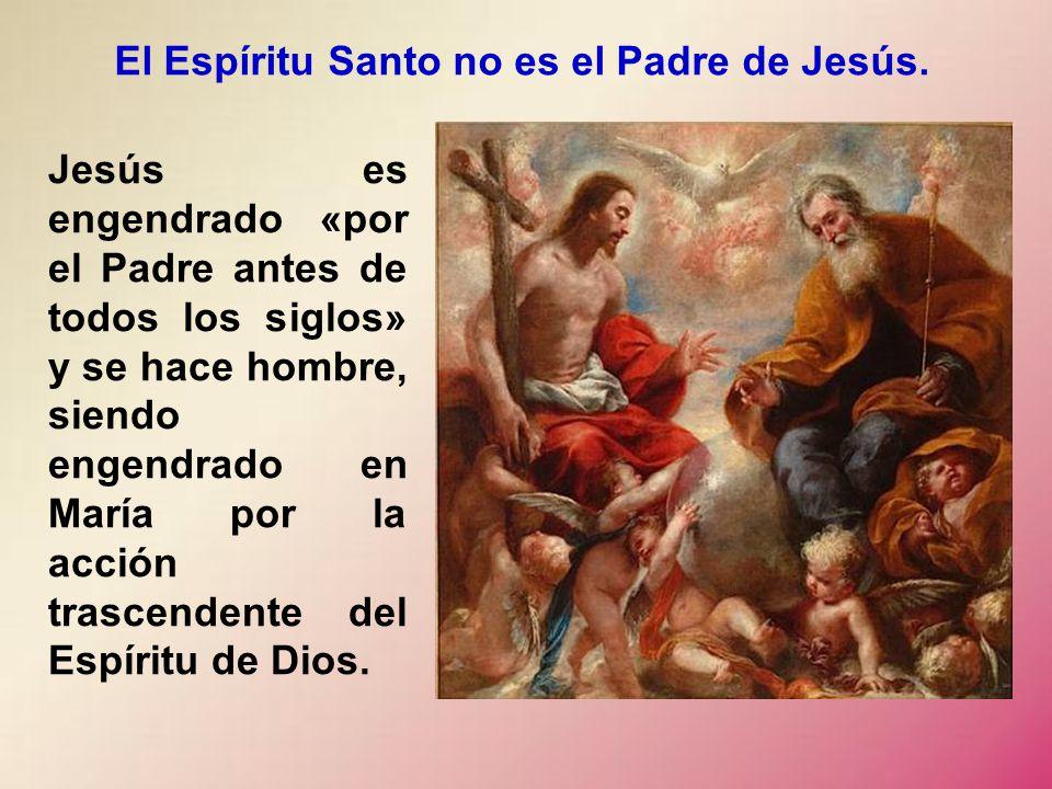 El Espíritu Santo no es el Padre de Jesús.