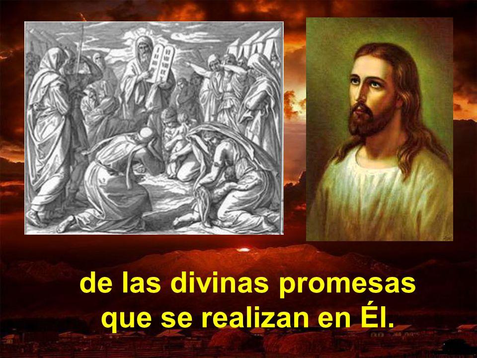 de las divinas promesas que se realizan en Él.