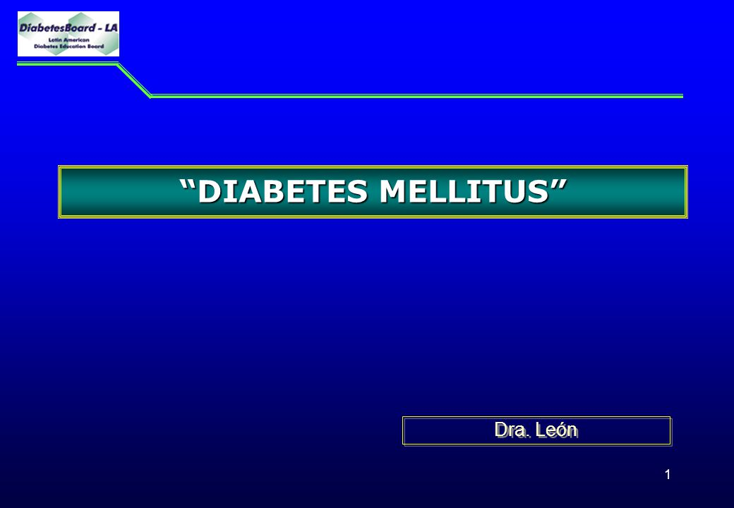 DIABETES MELLITUS Dra. León