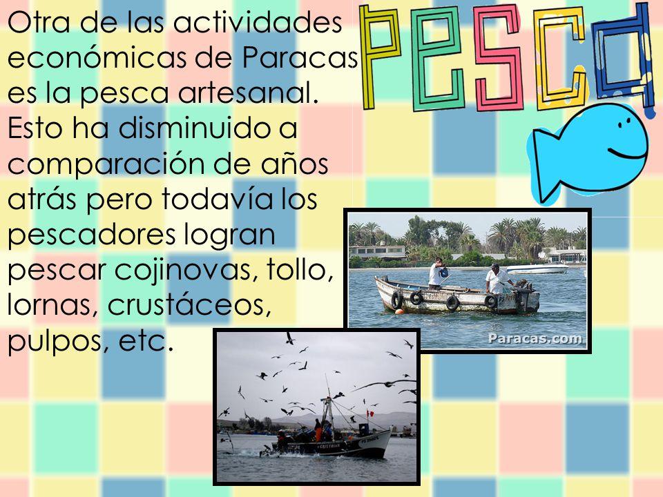 Otra de las actividades económicas de Paracas es la pesca artesanal