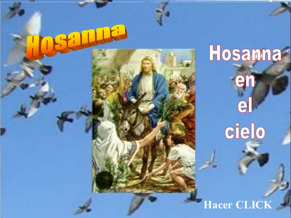 Hosanna Hosanna en el cielo Hacer CLICK