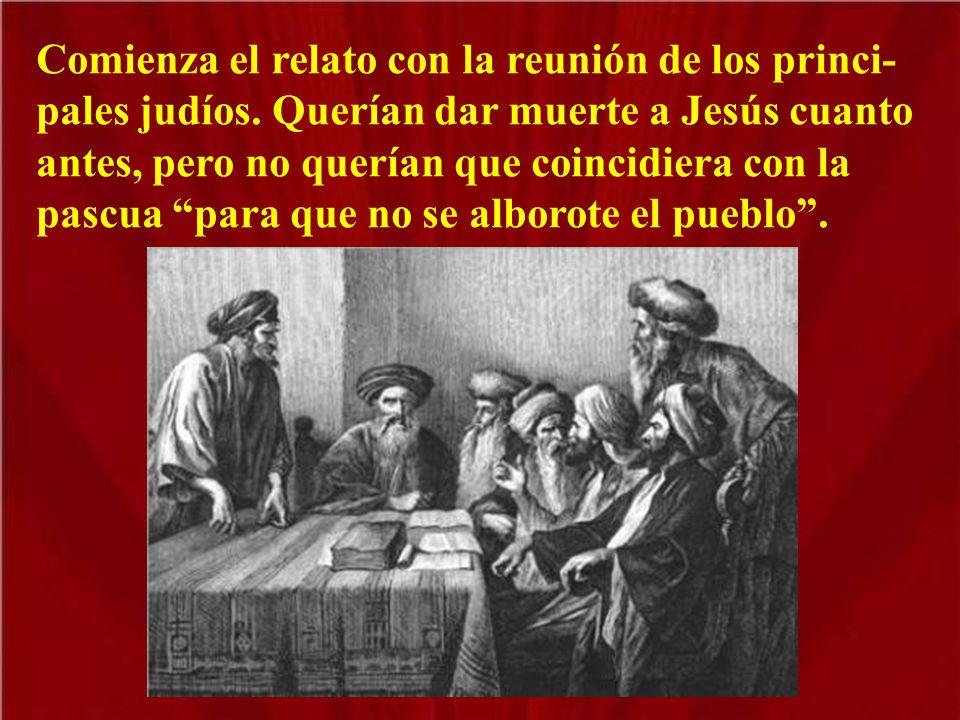 Comienza el relato con la reunión de los princi-pales judíos