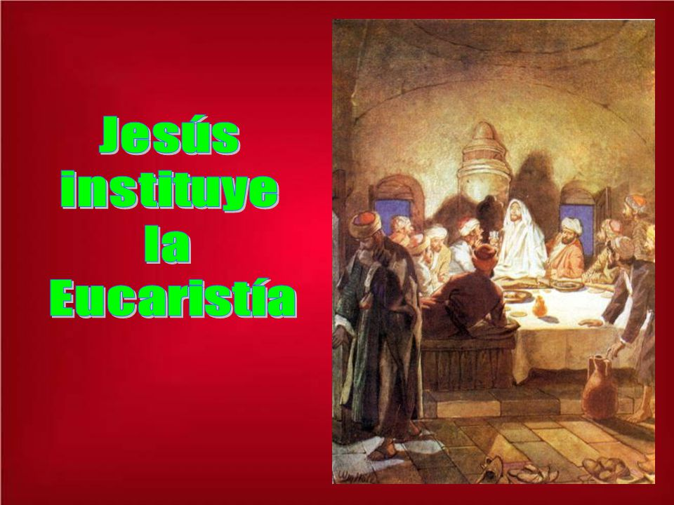Jesús instituye la Eucaristía
