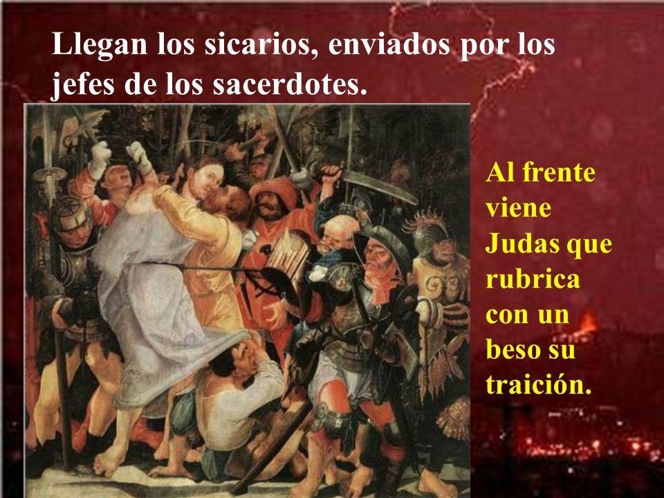 Llegan los sicarios, enviados por los jefes de los sacerdotes.