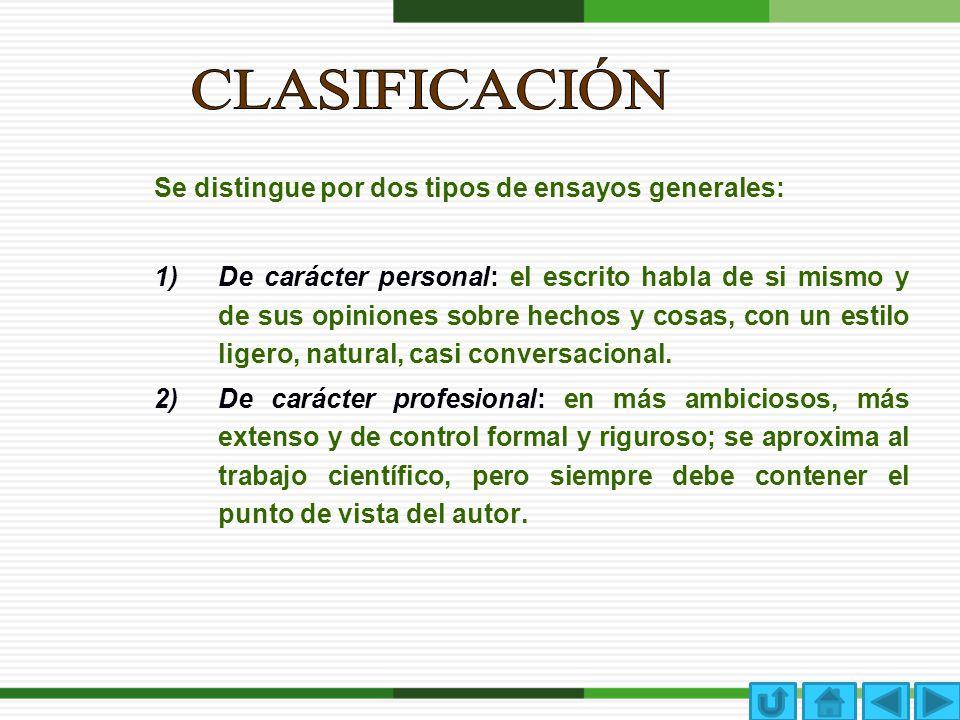 CLASIFICACIÓN Se distingue por dos tipos de ensayos generales:
