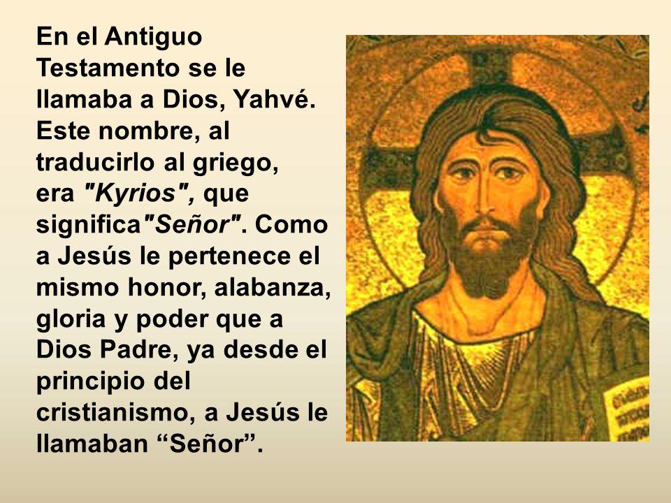 En el Antiguo Testamento se le llamaba a Dios, Yahvé