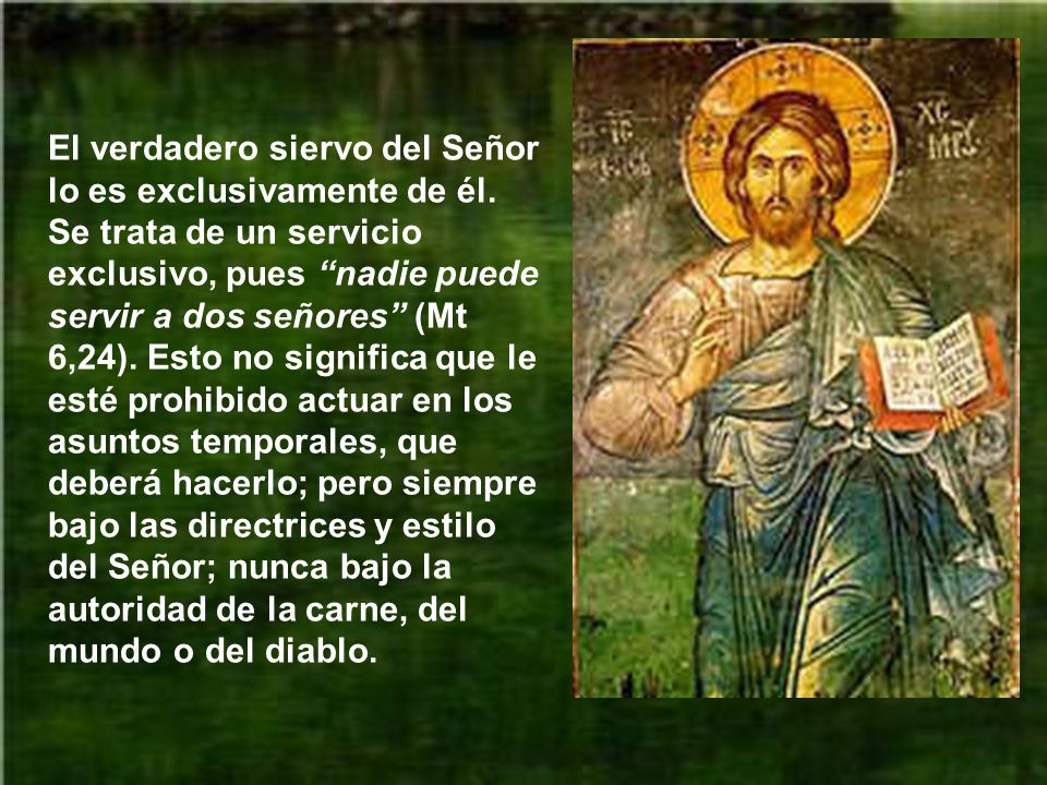 El verdadero siervo del Señor lo es exclusivamente de él