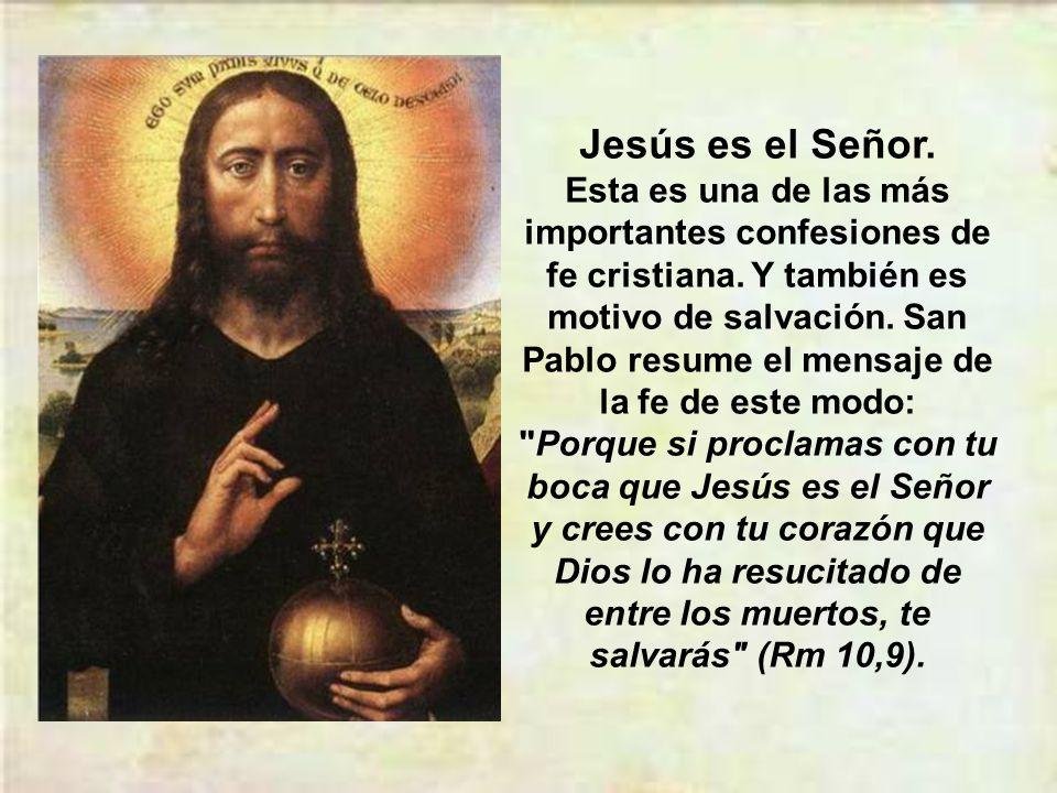 Jesús es el Señor.