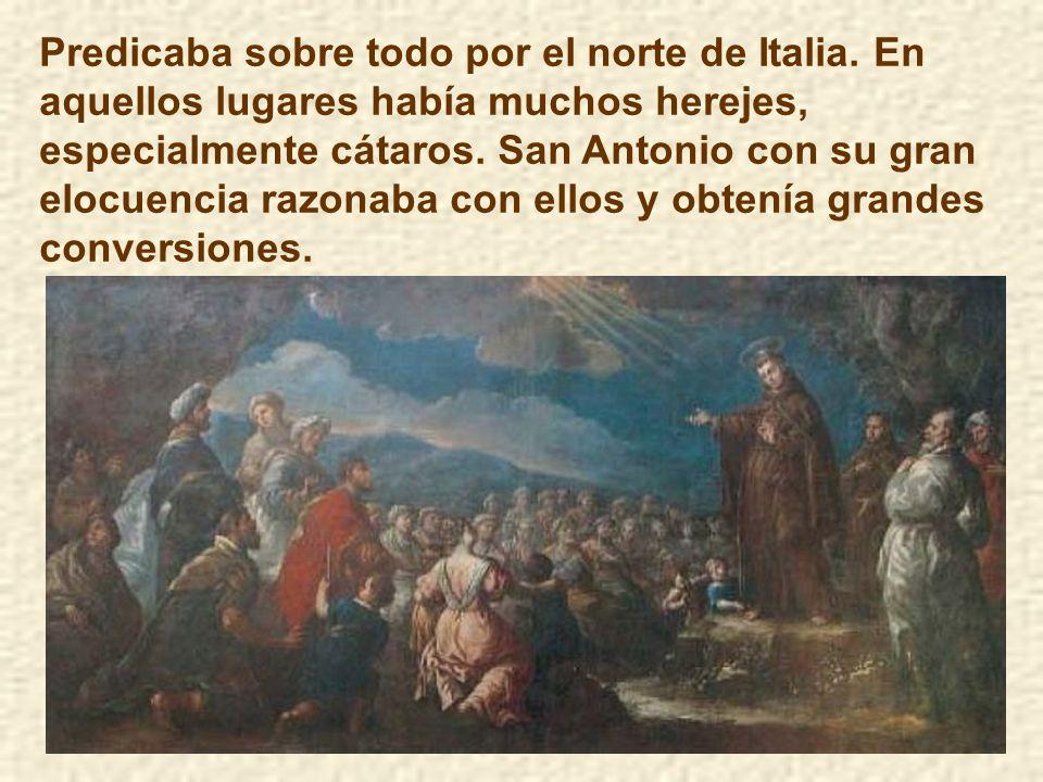 Predicaba sobre todo por el norte de Italia