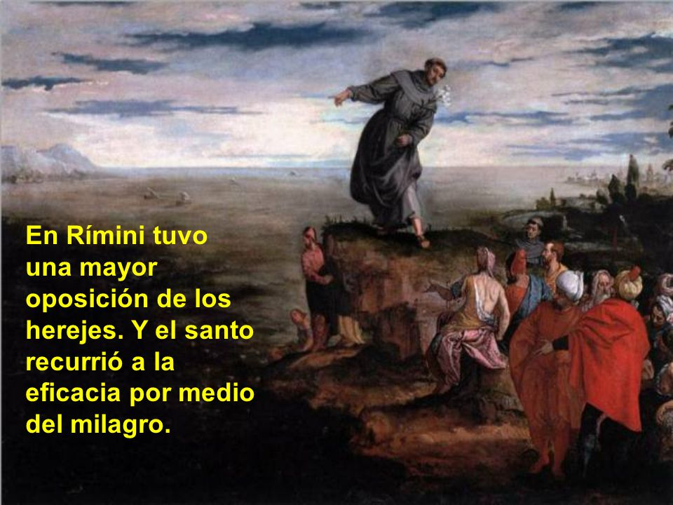 En Rímini tuvo una mayor oposición de los herejes