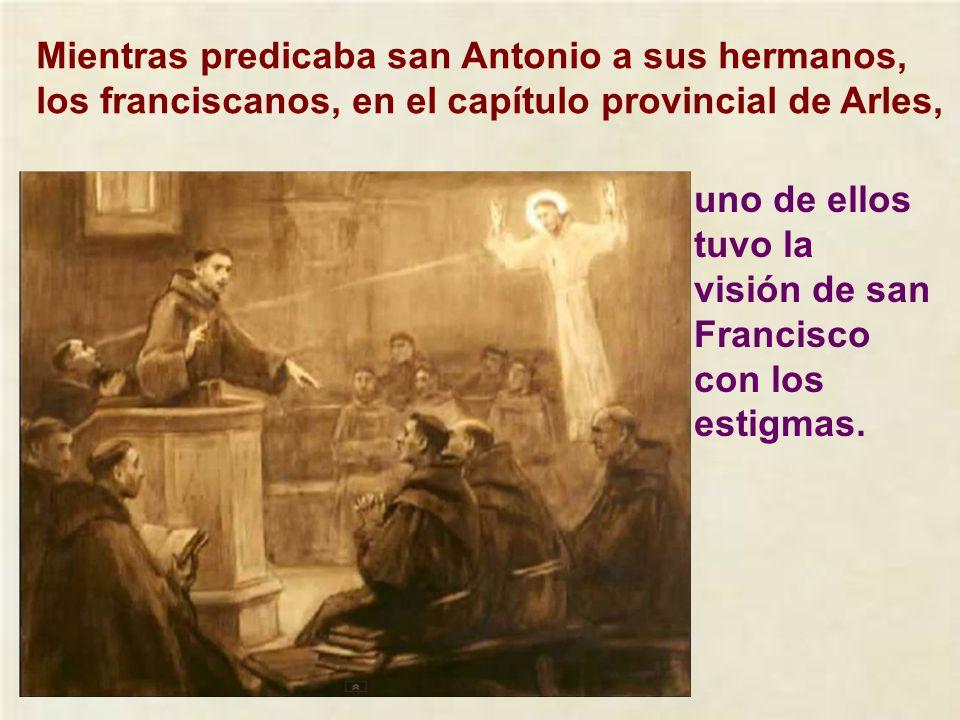 Mientras predicaba san Antonio a sus hermanos, los franciscanos, en el capítulo provincial de Arles,