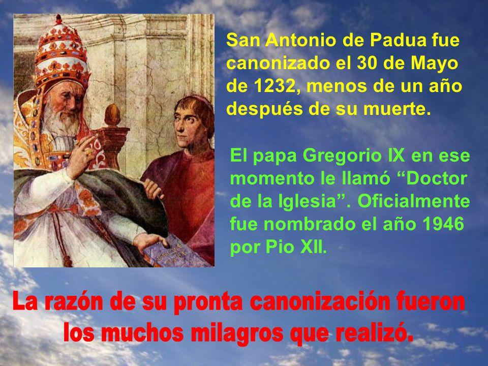 La razón de su pronta canonización fueron