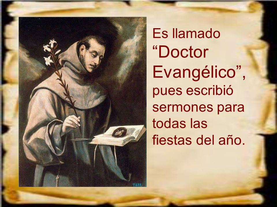 Es llamado Doctor Evangélico , pues escribió sermones para todas las fiestas del año.